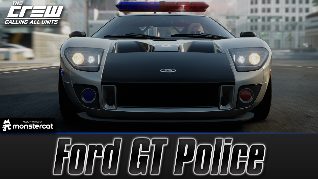 The Crew Calling All Units Ford Gt Police Circuit Spec Customization Test Drive