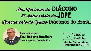Rev. Roberto Brasileiro   Dia Nacional do Diácono Presbiteriano   IPB