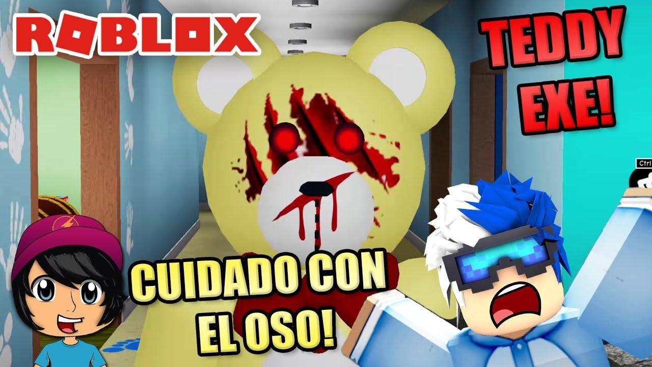 TEDDY EXE! CUIDADO CON EL OSO MALVADO!  | Soy Blue | Teddy Roblox Español