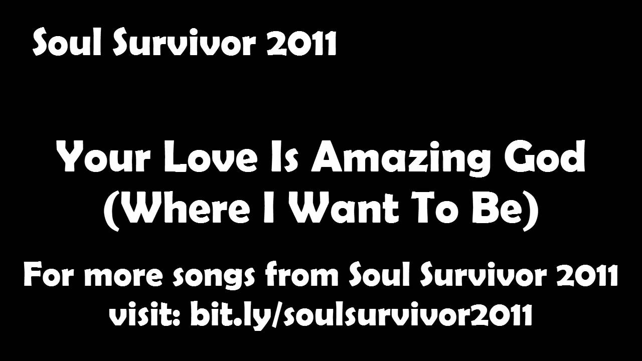 Your love is amazing god soul survivor 2011 cover youtube your love is amazing god soul survivor 2011 cover hexwebz Image collections