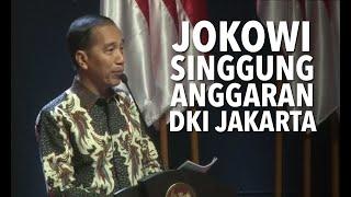 Ketika Presiden Jokowi Singgung Anggaran DKI Jakarta