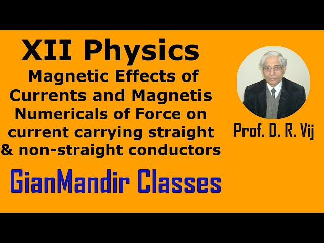 XII Physics | Numericals of Force on current carrying straight & non-st conductors by Mishra Sir