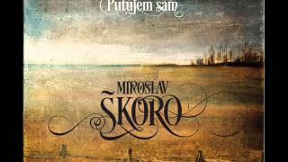 MIROSLAV ŠKORO-PUTUJEM SAM (samples)
