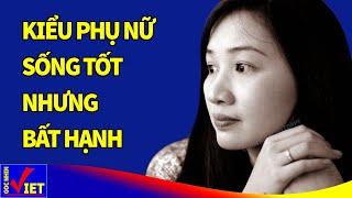 4 kiểu phụ nữ Sống Tốt nhưng gặp nhiều bất hạnh - Góc Nhìn Việt