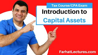 Introduction to Capital Assets | Capital Gains Capital Losses | Income Tax Course | TCJA | CPA Exam