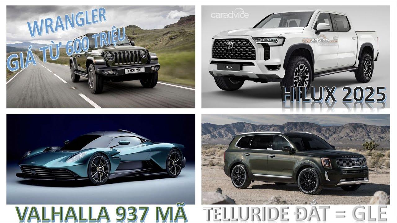 Aston Martin Valhalla mạnh gẫn 1k mã, Wrangler phiên bản 80 năm, Kia Telluride bị thổi giá, Hilux..