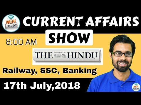 8:00 AM - CURRENT AFFAIRS SHOW 17th July | RRB ALP/Group D, SBI Clerk, IBPS, SSC, UP Police