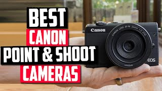 Best Canon Point And Shoot Camera in 2020 Top 5 Picks Reviewed
