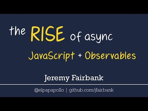 The Rise of Async JavaScript and RxJS Observables - JazzCon 2017
