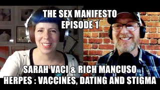 The Sex Manifesto Podcast Ep1 - Herpes : Vaccines, Dating and Stigma