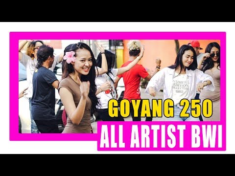 All Artist BWI - Goyang 250 [OFFICIAL]