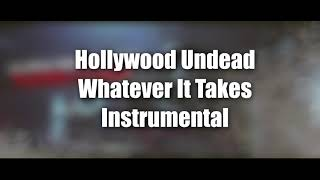 Hollywood Undead - Whatever It Takes (Instrumental)