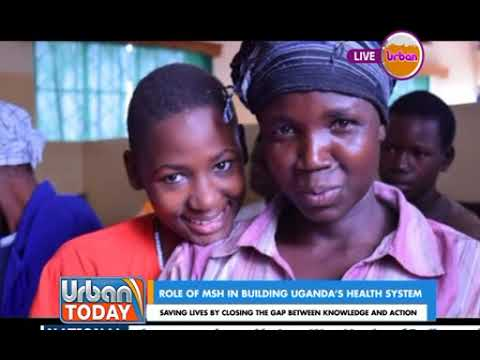 #UrbanToday: The Role of MSH in Building Uganda's Health System[1/2]