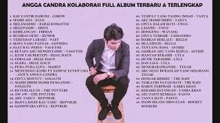 Download lagu ANGGA CANDRA KOLABORASI FULL ALBUM TERBARU & TERLENGKAP