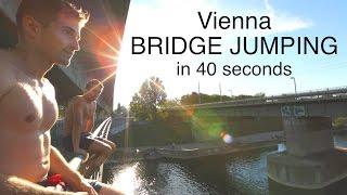 Vienna BRIDGE JUMPING in 40 seconds!