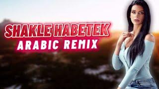 Arabic Remix - Shakle Habetek                      Remix 2020  Resimi