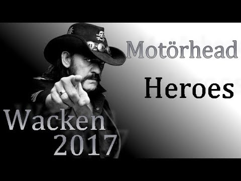 "Motörhead- ""Heroes""/ Live At Wacken Open Air 2017, Germany  - Under Cover"