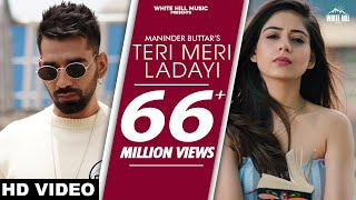 TERI MERI LADAYI Full Song Maninder Buttar | Tania | Akasa | Latest Punjabi Song