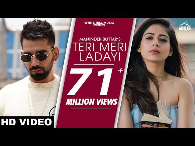 TERI MERI LADAYI (Full Song) Maninder Buttar feat. Tania | Akasa | Arvindr Khaira | MixSingh #Jugni