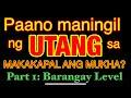 Paano maningil ng UTANG sa mga makakapal ang mukha at nagtatago na? Part 1: Barangay Level