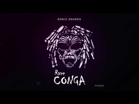 Sonic Snares - Rave Conga (Original Mix)