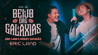 Download Eric Land e Wesley Safadão - Beijo das Galáxias - DVD Eric Land Start - Parte 1
