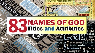 Names of God: 83 Names, Tiтles and Attributes of GOD from Genesis to Revelation (A-Z I A to Z)