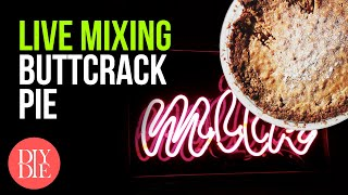 Live Mixing: (Butt)Crack Pie