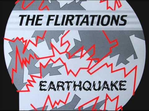 The Flirtations - Earthquake