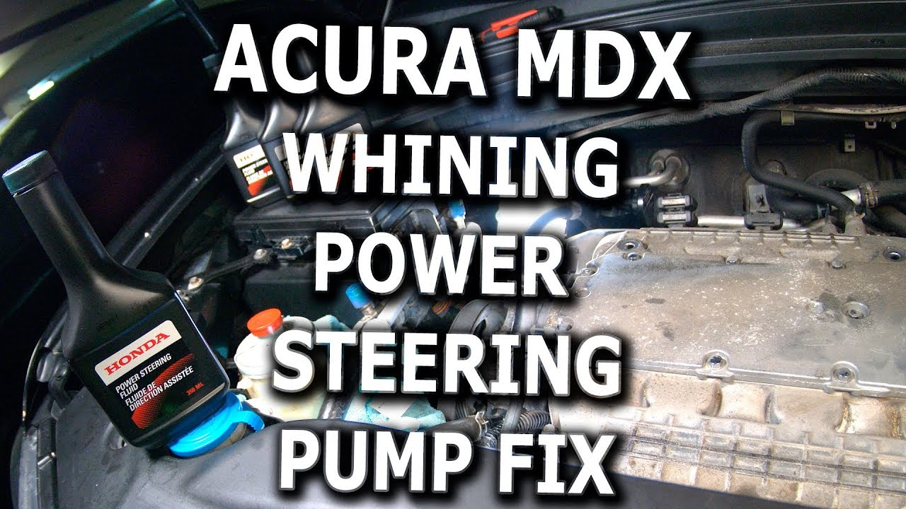 Acura Mdx Whining Power Steering Pump Fix Diy Youtube