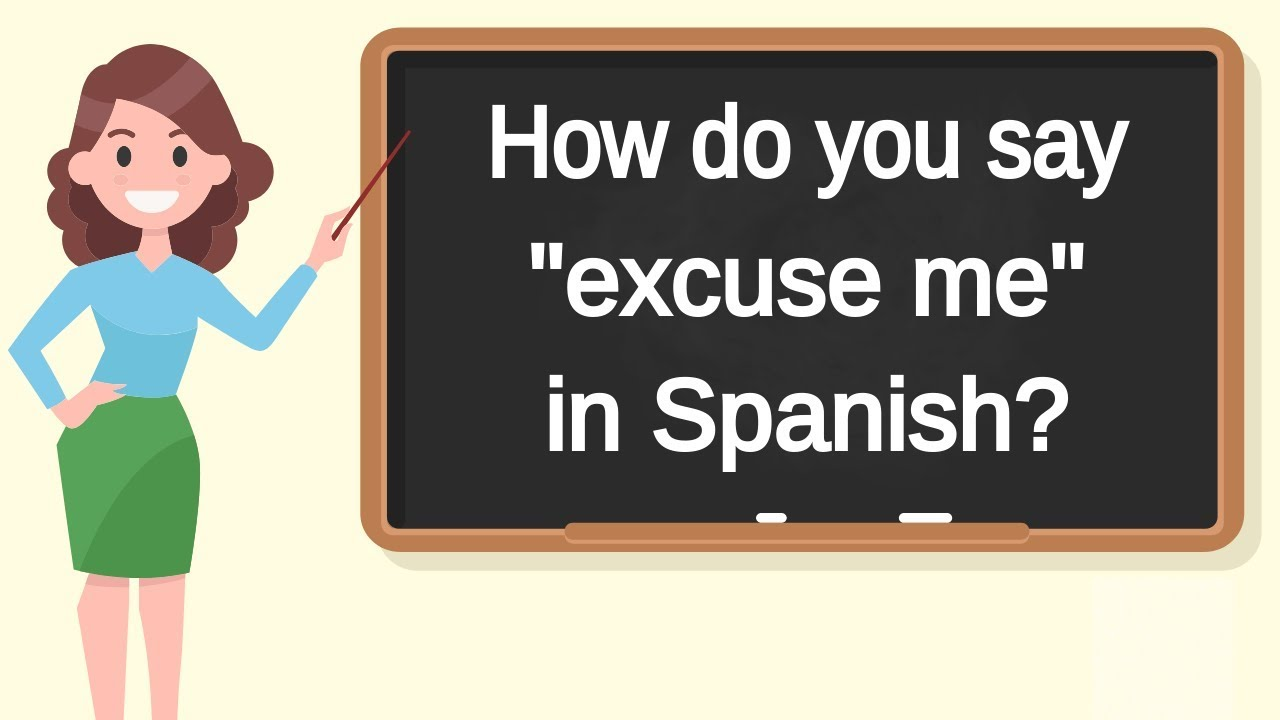 How Do You Say Excuse Me In Spanish How To Say Excuse Me In Spanish Youtube Excuse me, what did you say? how do you say excuse me in spanish how to say excuse me in spanish