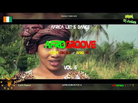 COUPE DECALE / AFROGROOVE 2017 VOL 6 - DJ JUDEX ft Dj Arafat, Serge B, Debordo, Dj Mix, Sidiki D