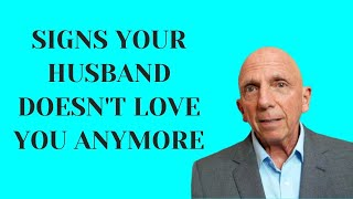 Signs Your Husband Doesn't Love You Anymore | Paul Friedman