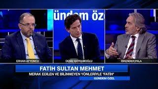 Bilinmeyen yönleriyle Fatih Sultan Mehmet - Gündem Özel 28 Mayıs 2017 Pazar