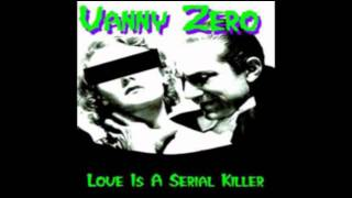 Vanny Zero - Love Is A Serial Killer