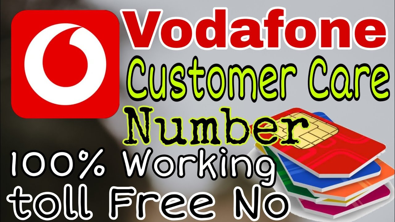 How to Vodafone Customer Care Number    Toll free Vodafone Customer  service