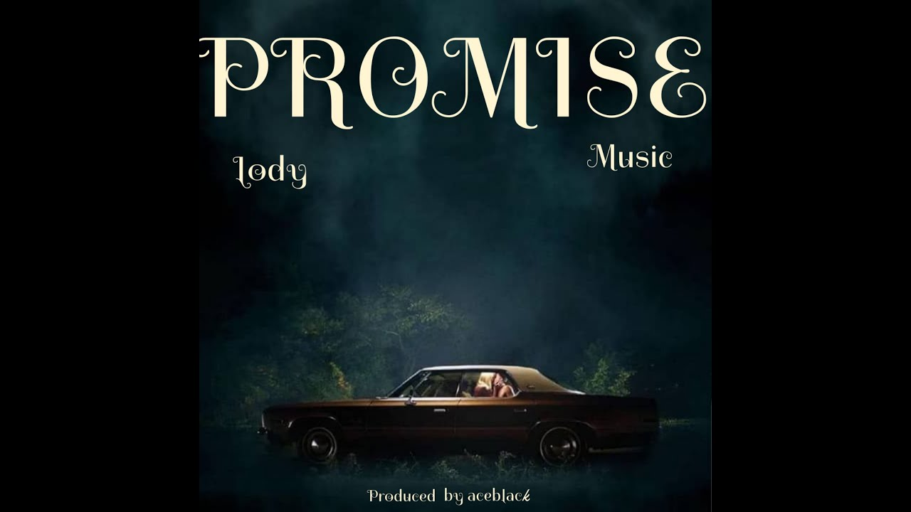 Download Lody Music-Promise[Official Lyrics Video]