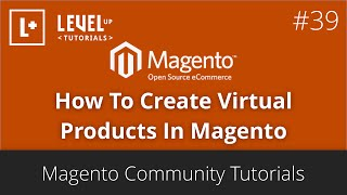 Magento Community Tutorials #39 - How To Create Virtual Products In Magento