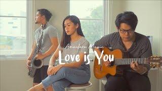 LOVE IS YOU - TEN2FIVE (COVER) AMACLARA #SESIRUANGTAMU