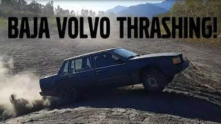 INSANE BAJA RACING IN A BEATER VOLVO !