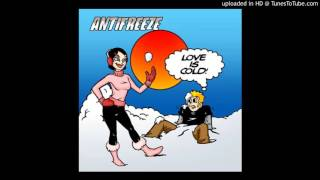 Watch Antifreeze Is He Your Boyfriend video