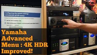 Yamaha Advanced Menu! : 4K HDR Improved!