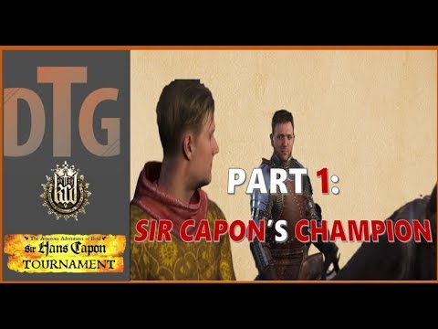 Hans Capon DLC Part 01 | Sir Capon's Champion | Kingdom Come Deliverance |