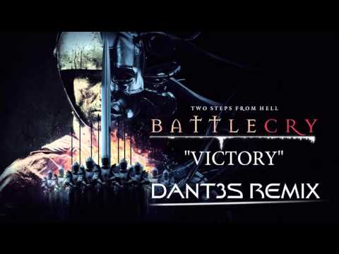 Two Steps From Hell - Victory (Dant3s Remix)