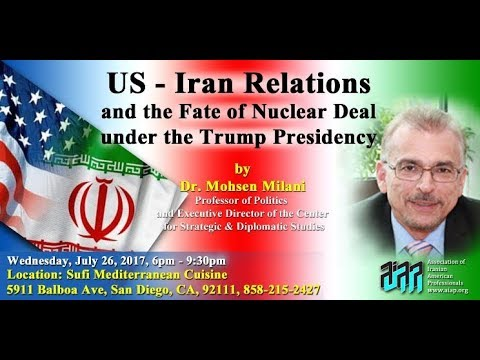 AIAP General Meeting (July 2017): US - IRAN Relations and the Fate of Nuclear Deal by Dr. M. Milani