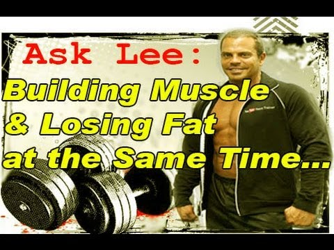Can you GAIN MUSCLE & LOSE FAT at the SAME TIME?