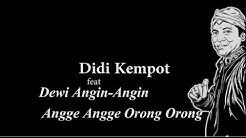 Didi Kempot feat Dewi Angin  Angge Angge Orong Orong Lyric