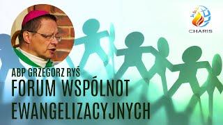 abp Grzegorz Ryś - Forum Wspólnot Ewangelizacyjnych cz. 4 [25.05.2019]