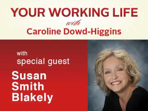 Your Working Life with Susan Smith Blakely