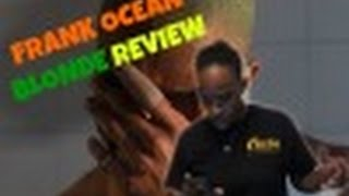 Video FRANK OCEAN - BLONDE REACTION/REVIEW download MP3, 3GP, MP4, WEBM, AVI, FLV Agustus 2018